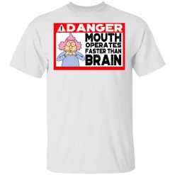 Warning Mouth Operates Faster Than Brain T-Shirts, Hoodies, Long Sleeve
