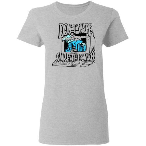 Caucasianjames Don't Vape Surf The Web T-Shirts, Hoodies, Long Sleeve