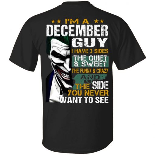 I Am A December Guy I Have 3 Sides T-Shirts, Hoodies, Long Sleeve