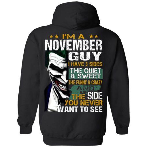 I Am A November Guy I Have 3 Sides T-Shirts, Hoodies, Long Sleeve