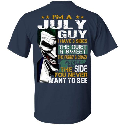 I Am A July Guy I Have 3 Sides T-Shirts, Hoodies, Long Sleeve
