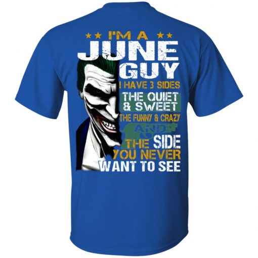 I Am A June Guy I Have 3 Sides T-Shirts, Hoodies, Long Sleeve