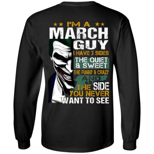 I Am A March Guy I Have 3 Sides T-Shirts, Hoodies, Long Sleeve