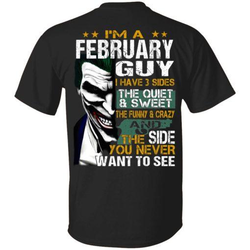 I Am A February Guy I Have 3 Sides T-Shirts, Hoodies, Long Sleeve