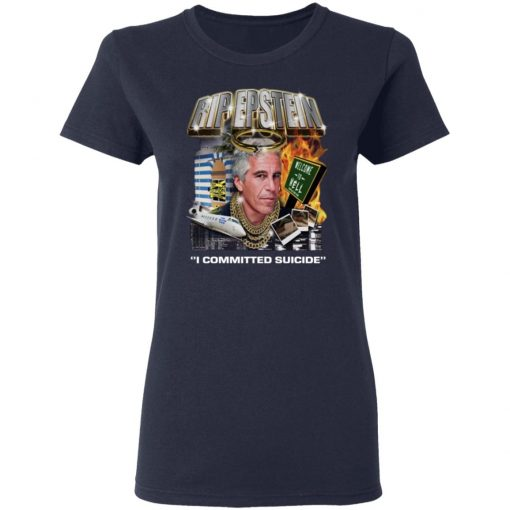 Rip Epstein I Committed Suicide T-Shirts, Hoodies, Long Sleeve