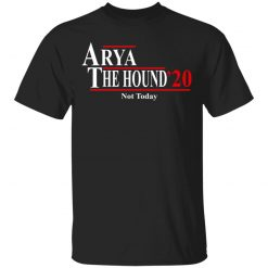 Arya And The Hound 2020 Not Today T-Shirts, Hoodies, Long Sleeve
