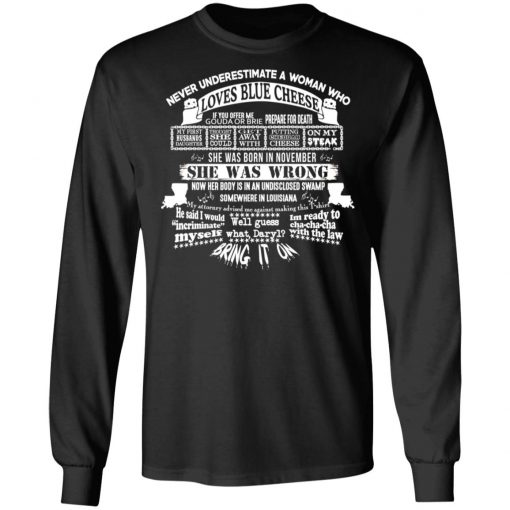 Never Underestimate A Woman Who Loves Blue Cheese And Was Born In November T-Shirts, Hoodies, Long Sleeve
