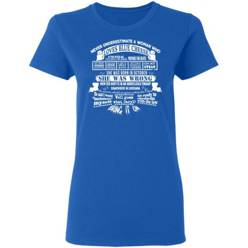 Never Underestimate A Woman Who Loves Blue Cheese And Was Born In October T-Shirts, Hoodies, Long Sleeve