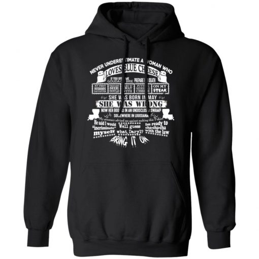 Never Underestimate A Woman Who Loves Blue Cheese And Was Born In May T-Shirts, Hoodies, Long Sleeve