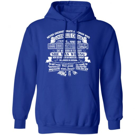Never Underestimate A Woman Who Loves Blue Cheese And Was Born In February T-Shirts, Hoodies, Long Sleeve