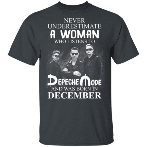 A Woman Who Listens To Depeche Mode And Was Born In December T-Shirts, Hoodies, Long Sleeve