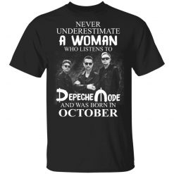 A Woman Who Listens To Depeche Mode And Was Born In October T-Shirts, Hoodies, Long Sleeve