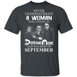A Woman Who Listens To Depeche Mode And Was Born In September T-Shirts, Hoodies, Long Sleeve