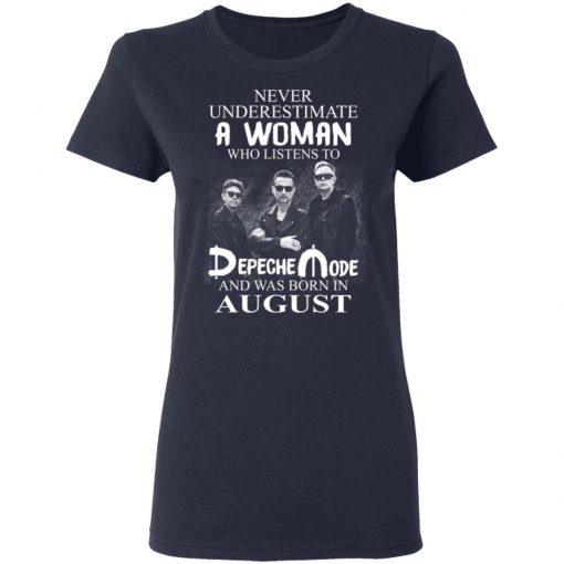 A Woman Who Listens To Depeche Mode And Was Born In August T-Shirts, Hoodies, Long Sleeve