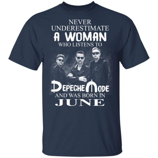 A Woman Who Listens To Depeche Mode And Was Born In June T-Shirts, Hoodies, Long Sleeve