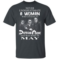 A Woman Who Listens To Depeche Mode And Was Born In May T-Shirts, Hoodies, Long Sleeve