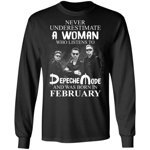A Woman Who Listens To Depeche Mode And Was Born In February T-Shirts, Hoodies, Long Sleeve