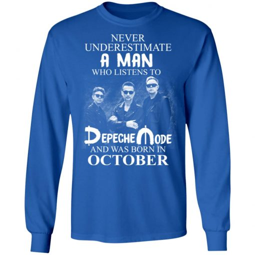 A Man Who Listens To Depeche Mode And Was Born In October T-Shirts, Hoodies, Long Sleeve