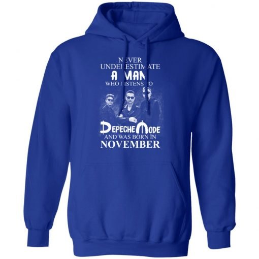 A Man Who Listens To Depeche Mode And Was Born In November T-Shirts, Hoodies, Long Sleeve