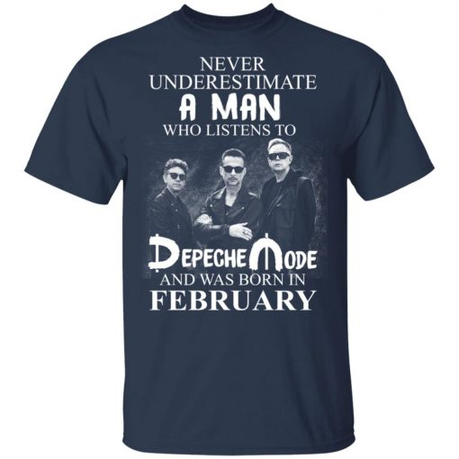 A Man Who Listens To Depeche Mode And Was Born In February T-Shirts, Hoodies, Long Sleeve