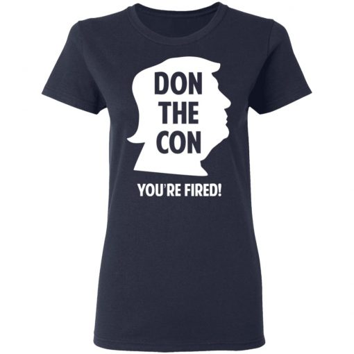 Don The Con Trump Impeached You're Fired T-Shirts, Hoodies, Long Sleeve