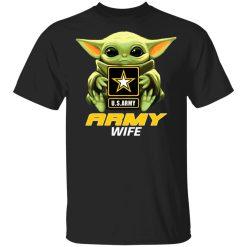 Baby Yoda Hug Us Army Wife T-Shirts, Hoodies, Long Sleeve