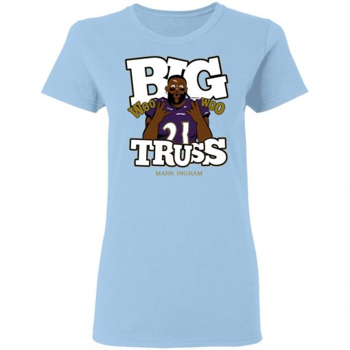 Mark Ingram Big Truss Woo Woo T-Shirts, Hoodies, Long Sleeve