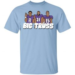 Big Truss T-Shirts, Hoodies, Long Sleeve