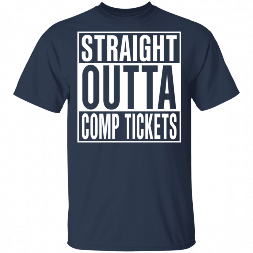 Straight Outta Comp Tickets T-Shirts, Hoodies, Long Sleeve