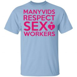 Manyvids Respect Sex Workers T-Shirts, Hoodies, Long Sleeve