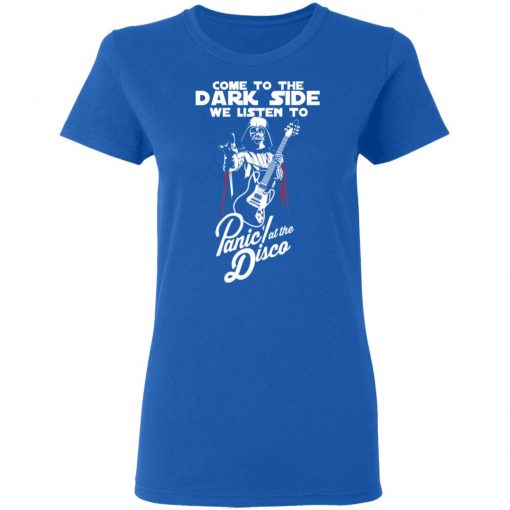 Come To The Dark Side We Listen To Panic At The Disco T-Shirts, Hoodies, Long Sleeve
