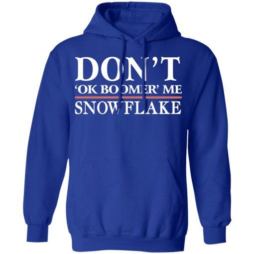 Don't Ok Boomer Me Snowflake T-Shirts, Hoodies, Long Sleeve