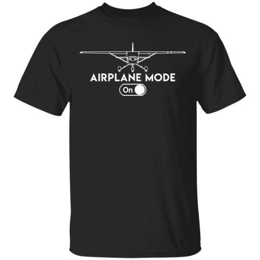 Airplane Mode On T-Shirts, Hoodies, Long Sleeve
