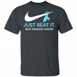 Just Beat It – Beat Ovarian Cancer Gift T-Shirts, Hoodies, Long Sleeve