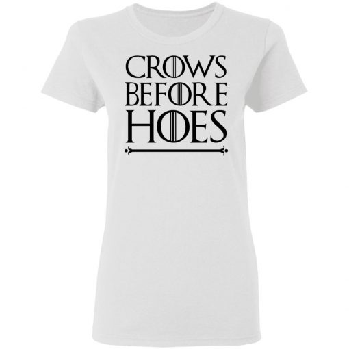 Crows Before Hoes T-Shirts, Hoodies, Long Sleeve