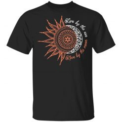 Live By The Sun Love By The Moon T-Shirts, Hoodies, Long Sleeve
