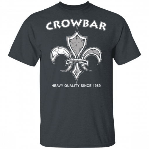 Crowbar Heavy Quality Since 1989 T-Shirts, Hoodies, Long Sleeve
