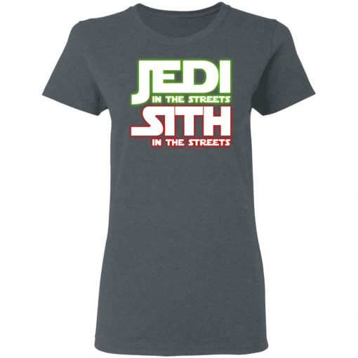 Jedi in the Streets, Sith In The Sheets T-Shirts, Hoodies, Long Sleeve
