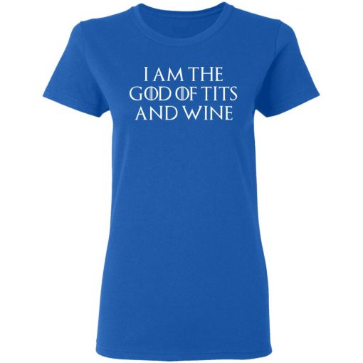 I Am The God Of Tits And Wine T-Shirts, Hoodies, Long Sleeve