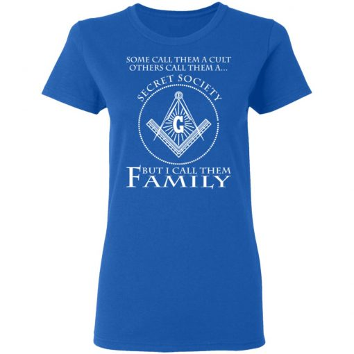 Some Call Them A Cult Others Call Them A Secret Society But I Call Them Family T-Shirts, Hoodies, Long Sleeve