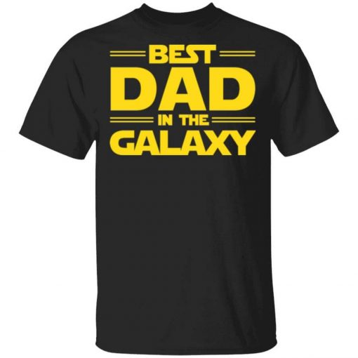 Best Dad in The Galaxy T-Shirts, Hoodies, Long Sleeve