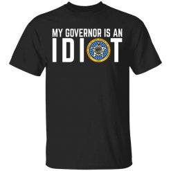My Governor Is An Idiot Oklahoma T-Shirts, Hoodies, Long Sleeve