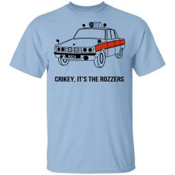 Crikey It's The Rozzers T-Shirts, Hoodies, Long Sleeve