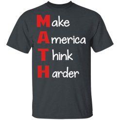 Make America Think Harder T-Shirts, Hoodies, Long Sleeve