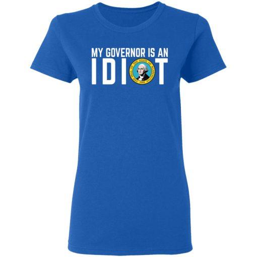 My Governor Is An Idiot Washington T-Shirts, Hoodies, Long Sleeve