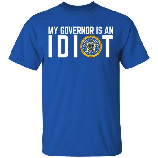 My Governor Is An Idiot Oklahoma T-Shirts, Hoodies, Long Sleeve