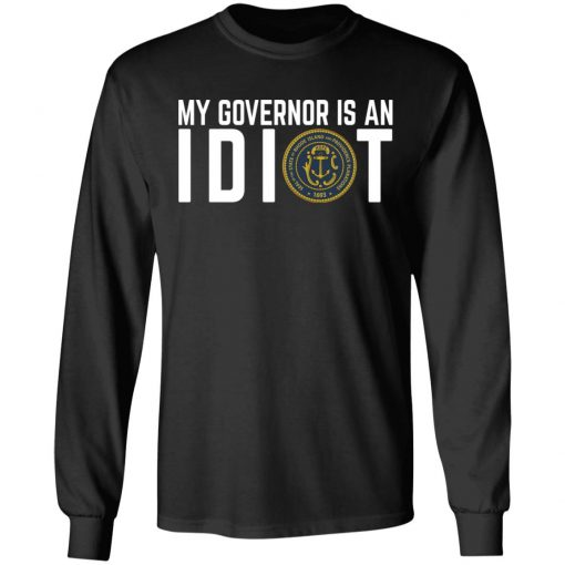 My Governor Is An Idiot New Mexico T-Shirts, Hoodies, Long Sleeve