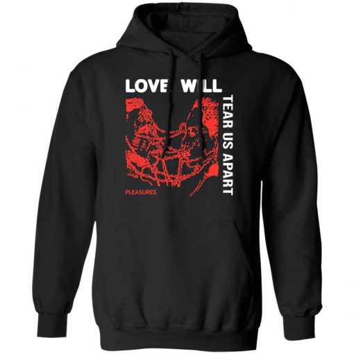 Love Will Tear Us Apart T-Shirts, Hoodies, Long Sleeve
