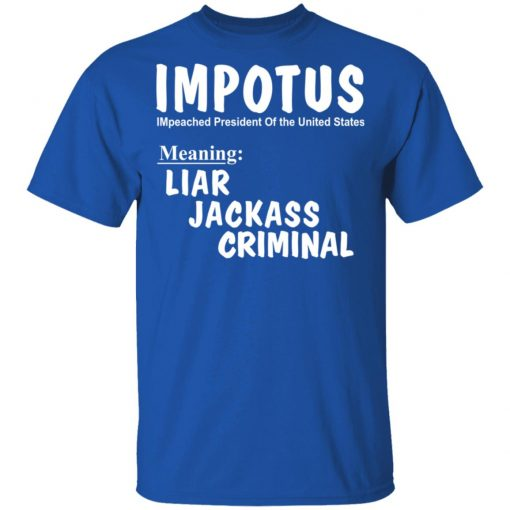 IMPOTUS Meaning Impeached President Trump Of the USA T-Shirts, Hoodies, Long Sleeve
