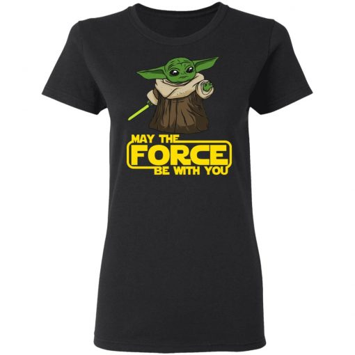 Baby Yoda May The Force Be With You T-Shirts, Hoodies, Long Sleeve